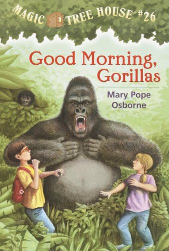 Magic Tree House 26 Good Morning, Gorillas